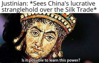 Meme of Justinian's discovery of Chinese silkworms
