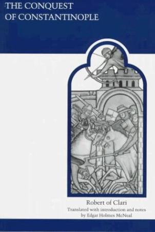 Conquest of Constantinople by Robert de Clari