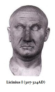 Licinius I, co-emperor and brother-in-law of Constantine I (r. 308-324)