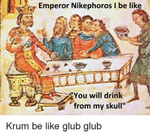 Bulgar khan Krum and the skull of Nikephoros I