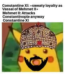 Meme of Constantine XI and Mehmed II
