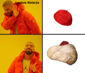 Meme of Loukas Notaras' choice of the turban over the mitre