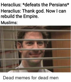 Meme of Heraclius and the new Arab threat