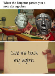 Meme of the loss of Augustus' 3 Roman legions