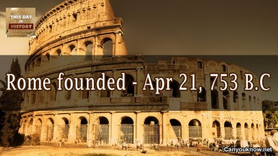 Rome, founded April 21, 753BC