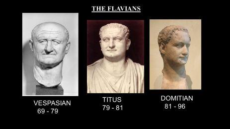 The 3 Flavian emperors Vespasian (r. 69-79AD), Titus (r. 79-81AD), and Domitian (r. 81-96AD)