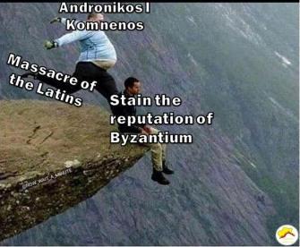 Meme of Andronikos I's downfall of Byzantium
