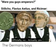 Meme of Stilicho, Aetius, and Ricimer as the ones running the western empire